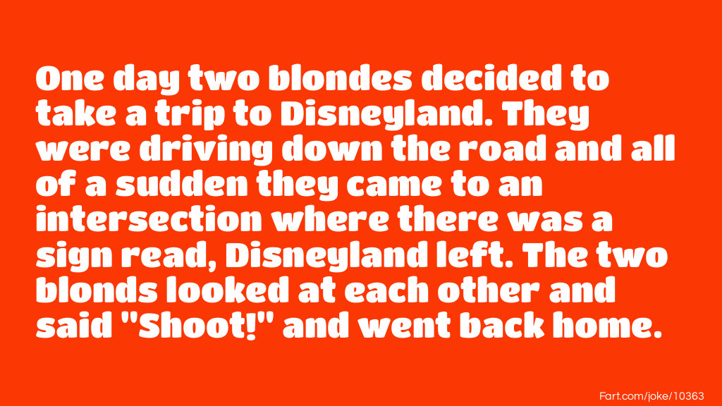 Towo blondes take a trip to Disneyland Joke Meme.
