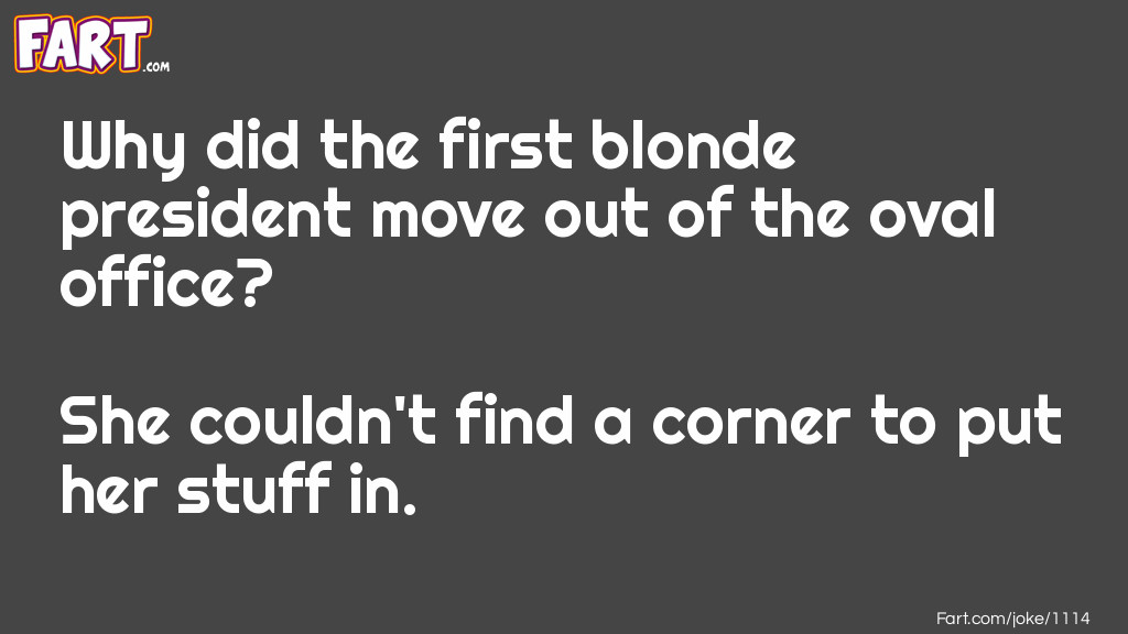 First Blonde President Joke Meme.