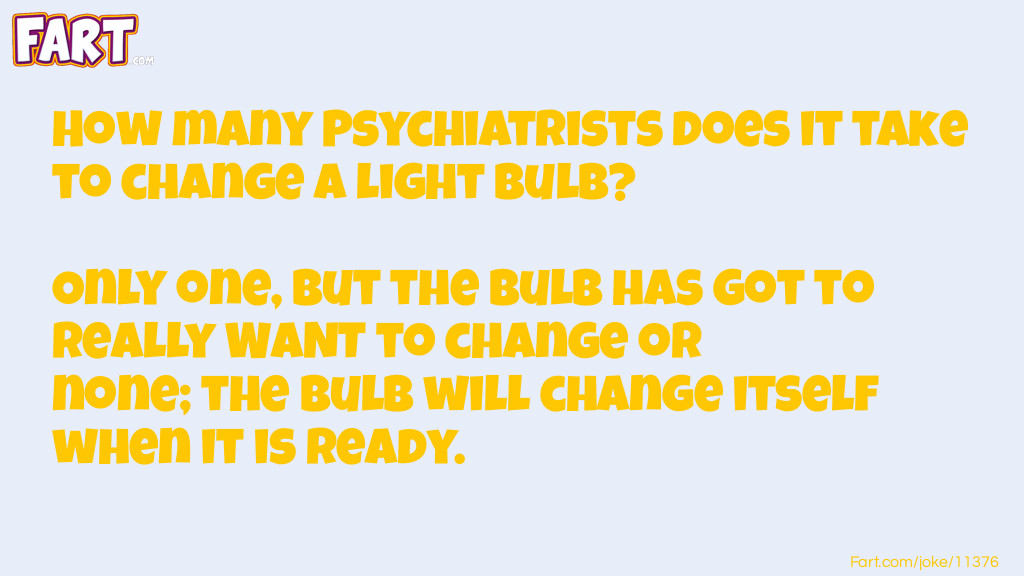 Psychiatrists and a light bulb Joke Meme.