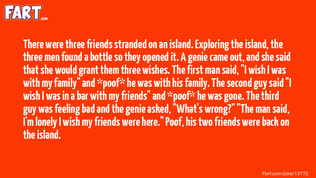 There were three friends stranded on an island... Joke Meme.