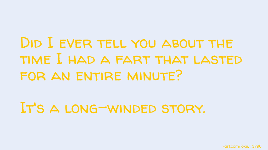 Long Fart Joke Joke Meme.