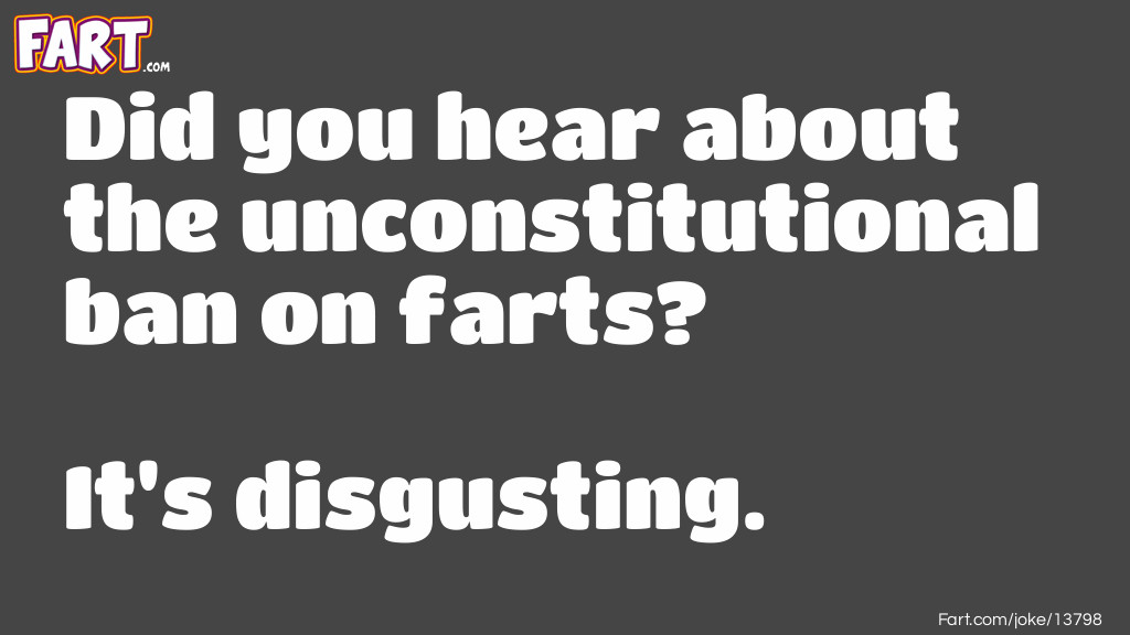 Unconstitutional Farts Joke Meme.