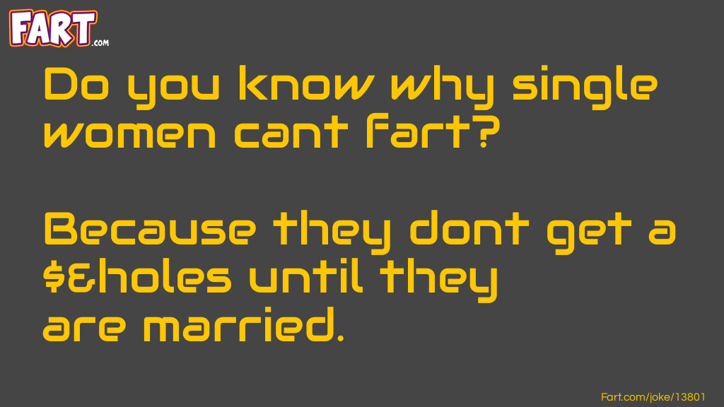Single Women Fart Joke Meme.