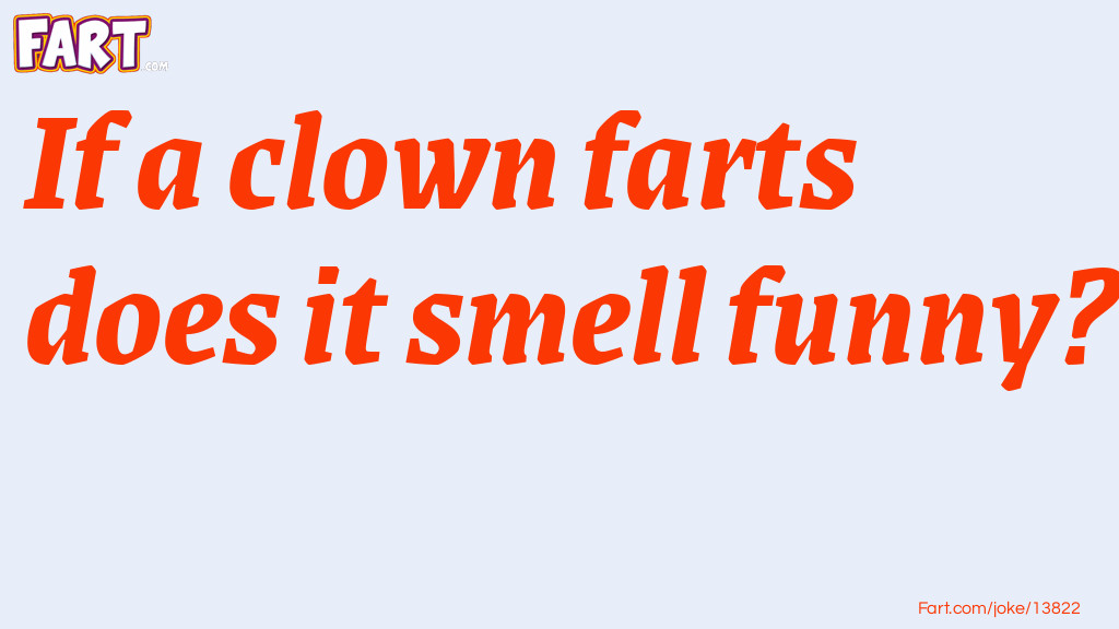 Clown Fart Smell Joke Meme.