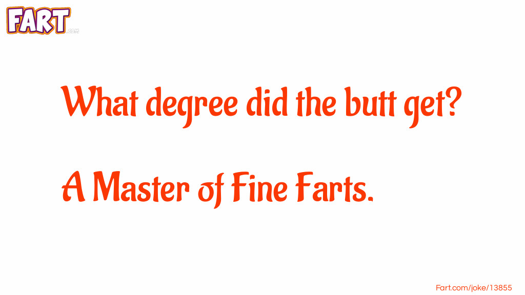 Degree in Flatulence Joke Meme.