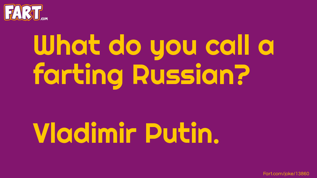 Farting Russian Joke Meme.