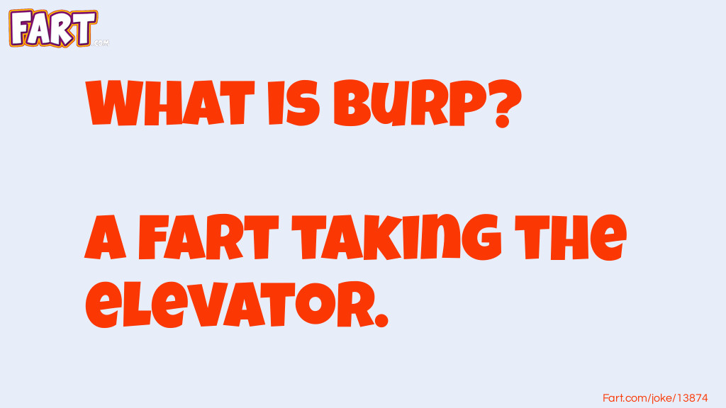 Another Name for a Burp Joke Meme.