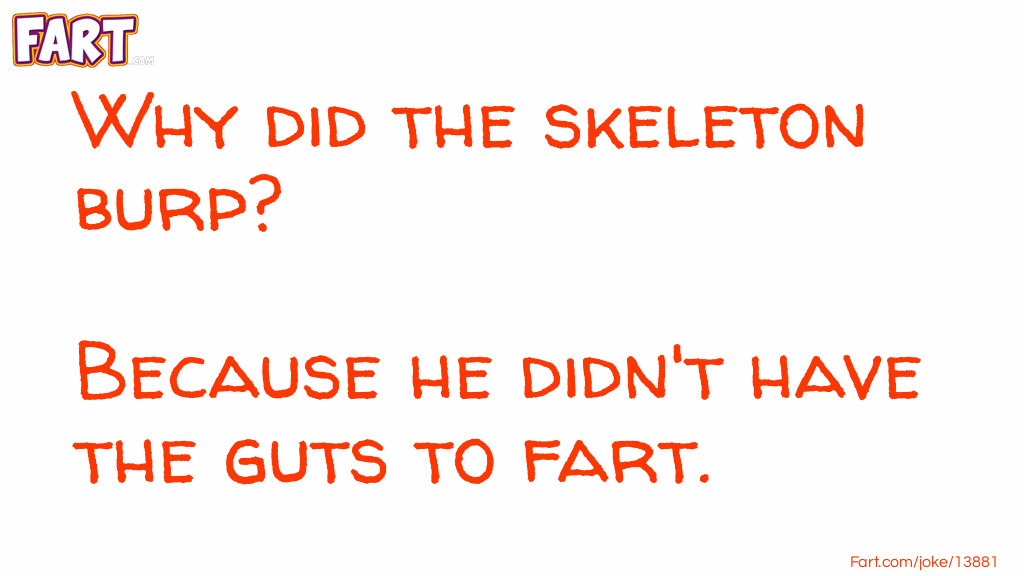 Skeleton Burp Joke Meme.