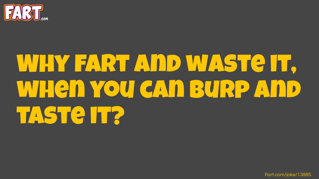 Don't Waste A Fart Joke Meme.