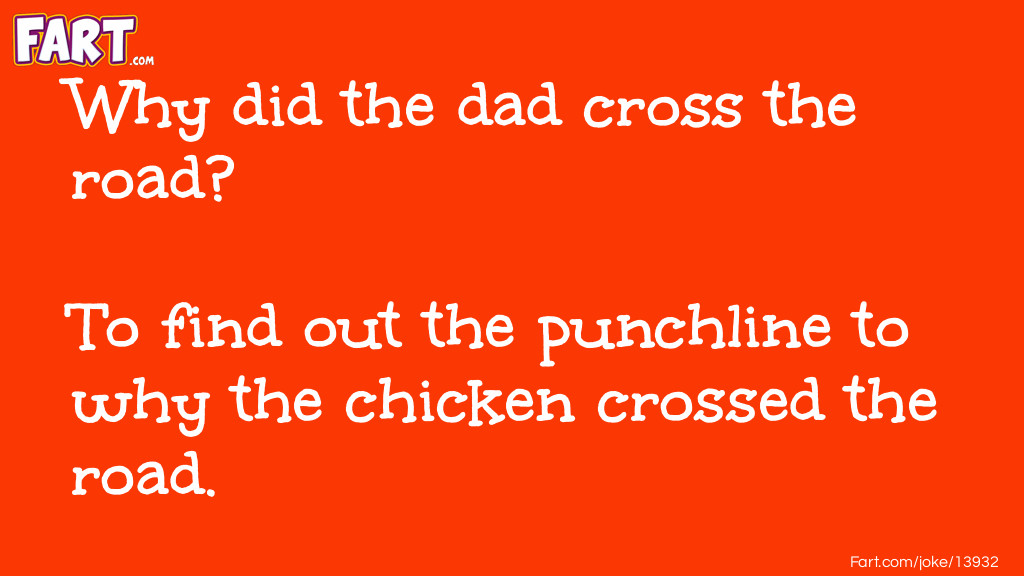 The dad and the chicken Joke Meme.