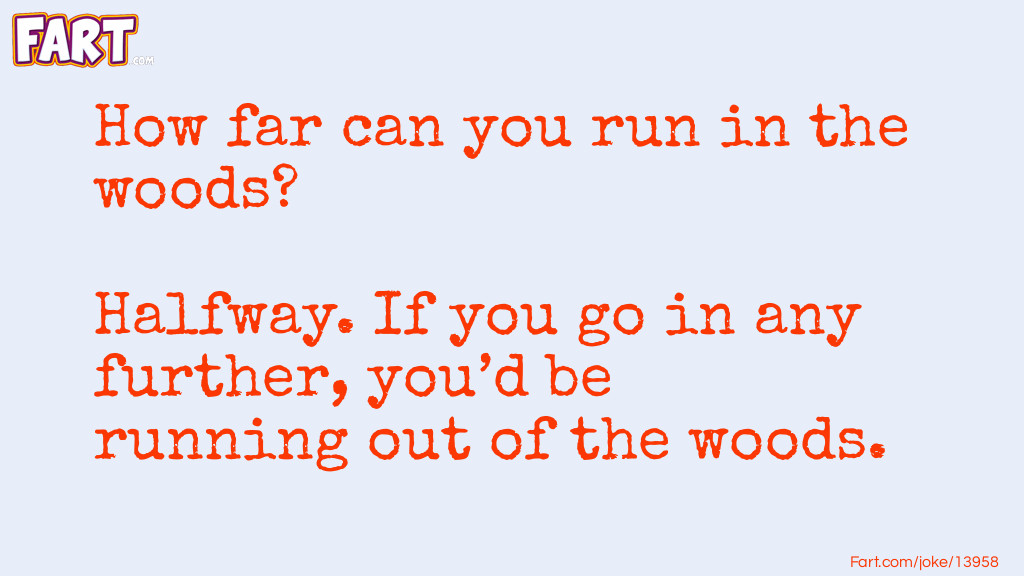 Woods and Running Joke Meme.