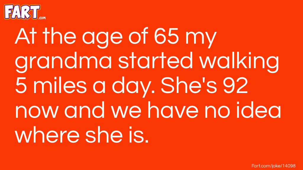 Grandma Walking Joke Joke Meme.