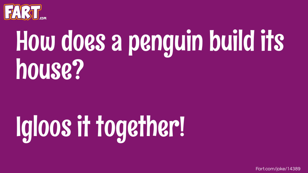 Penguin House Joke Meme.