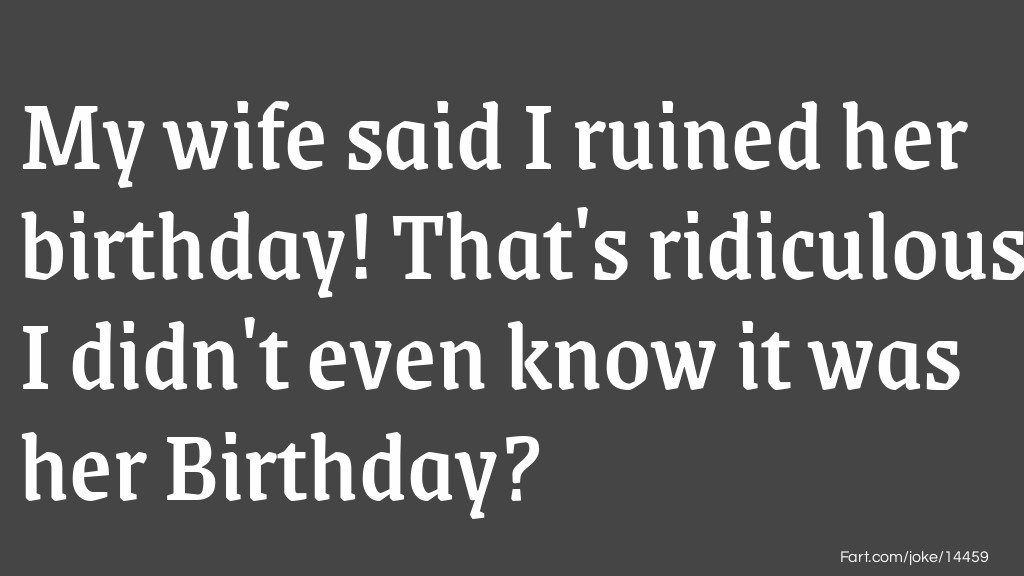 Wife's Birthday? Joke Meme.