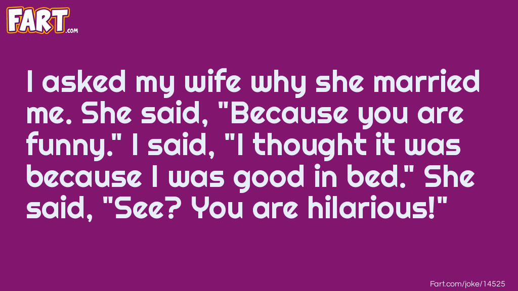 Why did you marry me? Joke Meme.