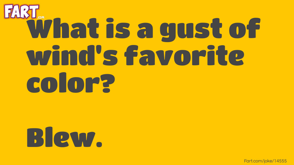 Gust of winds favorite color joke Joke Meme.