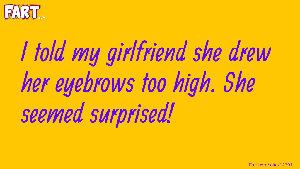 Girlfriends Eyebrows Joke Joke Meme.