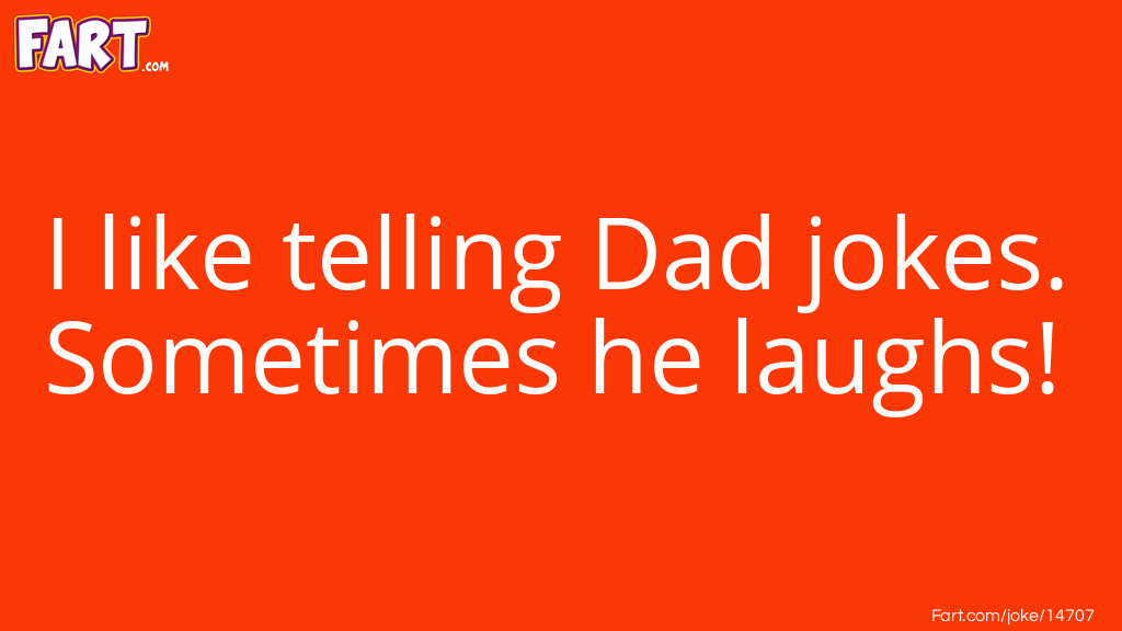 Telling dad jokes Joke Meme.