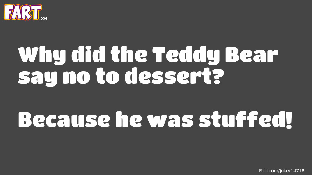 Teddy Bear Dessert Joke Meme.