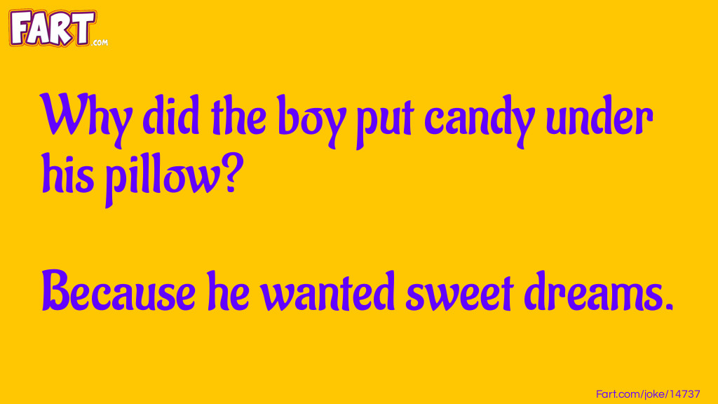 Candy under pillow joke Joke Meme.