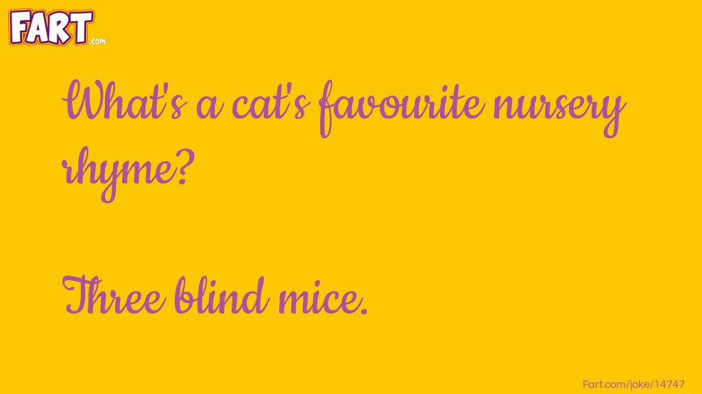 Cat's Favorite Nursery Rhyme Joke Joke Meme.