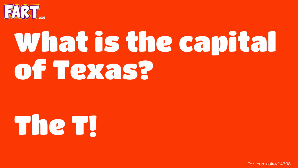 Texas Capital Joke Meme.