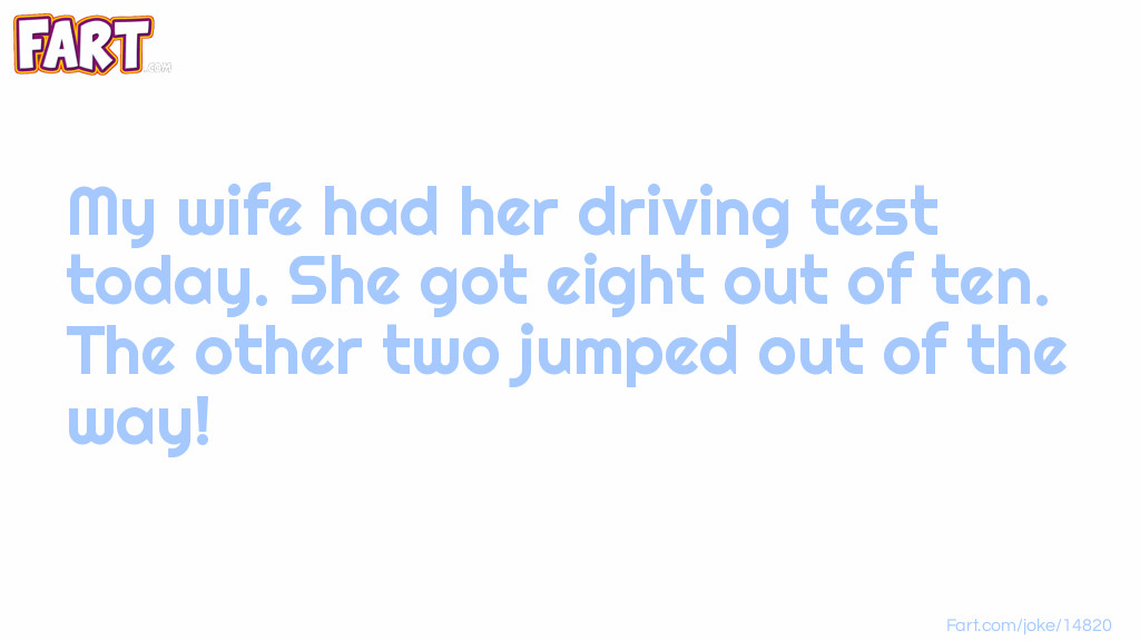Wife's driving test joke Joke Meme.