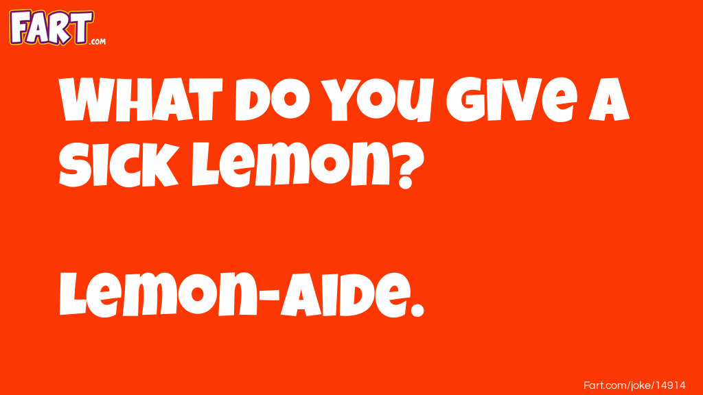 Sick Lemon Joke Joke Meme.