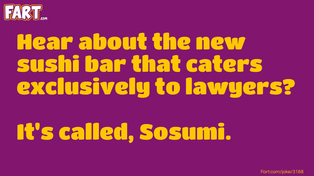 Lawyers Love Sushi Joke Meme.